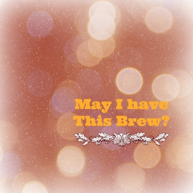 May I have this dance...  I mean brew?